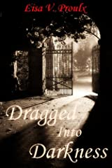 Dragged Into Darkness Kindle Edition