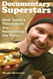 Documentary Superstars: How Today's Filmmakers Are Reinventing the Form by Marsha McCreadie (2009-06-09)