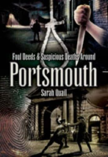 Foul Deeds and Suspicious Deaths Around Portsmouth