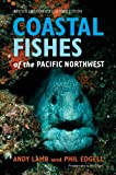 Coastal Fishes of the Pacific Northwest, Andy Lamb and Phil Edgell, 1550174711