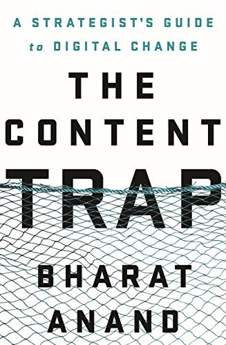 The Content Trap by Bharat Anand (2014-12-23)