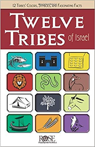 Twelve Tribes Of Israel Jessica Curiel Rose Publishing