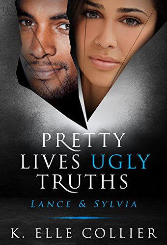 Pretty Lives Ugly Truths: Lance & Sylvia (Monroe Family Series Book 3)
