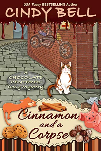 Cinnamon and a Corpse (A Chocolate Centered Cozy Mystery Book 15) by [Bell, Cindy]