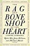 The Rag and Bone Shop of the Heart: A Poetry Anthology
