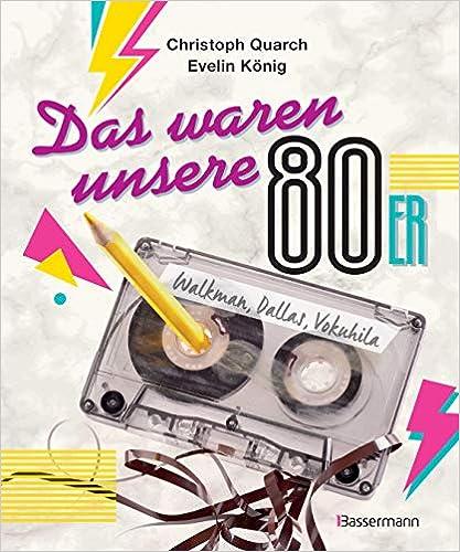 Das waren unsere 80er
