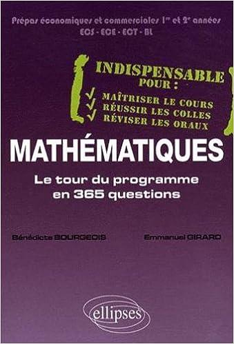 En ligne téléchargement Mathematiques le Tour du Programme en 365 Questions Prepa Economique & Commerciale 1 & 2 Annee pdf, epub ebook