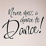 30''x24'' Never Miss A Chance To Dance Jazz Ballet Music Girl Wall Decal Sticker Art Mural Home Decor Quote Wall Decal Sticker Art Mural Home Decor Quote