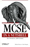 MCSE in a Nutshell: The Windows 2000 Exams, Michael G. Moncur, Michael Moncur, 0596000308