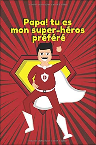 papa! Tu es mon super héros préféré: Cadeau de fête des pères