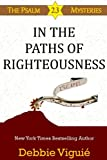 In the Paths of Righteousness (Psalm 23 Mysteries Book 6)