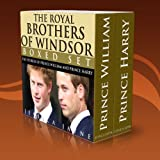 The Royal Brothers of Windsor Boxed Set: The Stories of Prince William and Prince Harry (Royal Princes Book 5)