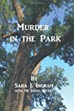 Murder in the Park, Sara J. Ingram, 1493689134