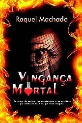 Vingança Mortal: Um grupo de amigos, um assassinato e um mistério que revelará mais do que você imagina. (Portuguese Edition)