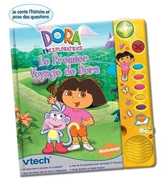 Dora L Exploratrice Le Premier Voyage De Dora Livre Interactif