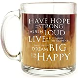 Inspirational Coffee Mug - Have Hope Be Strong Motivational Quote - 13 Oz Glass Mug - Gift for women