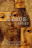 The Jesus Story, Ben Campbell Johnson and Brant D. Baker, 0664501176