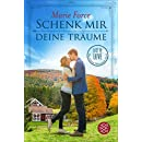 Schenk mir deine Träume: Lost in Love Die Green-Mountain-Serie 4 (German Edition)