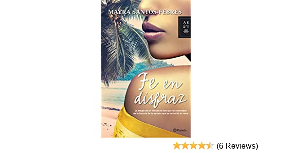 Amazon.com: Fe en disfraz (Spanish Edition) eBook: Mayra Santos-Febres: Kindle Store