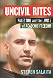 Uncivil Rites: Palestine and the Limits of Academic Freedom