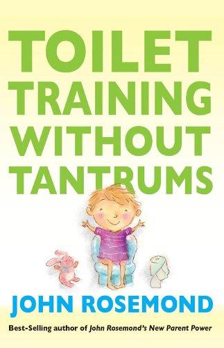 Toilet Training Without Tantrums (John Rosemond Book 14)