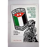 La espada del Islam: Voluntarios árabes en el Ejército alemán, 1941-1945 (