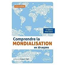 Comprendre la Mondialisation En 10 Lecons 2e Ed.