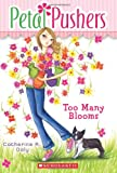 img - for Too Many Blooms (Petal Pushers, Book 1) book / textbook / text book