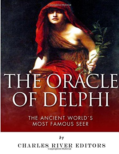 Read Online The Oracle of Delphi: The Ancient World's Most Famous Seer ebook