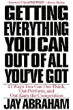 Getting Everything You Can out of All You'Ve Got: Twenty-One Ways You Can out-Think, out-Perform and out-Earn the Competition