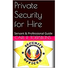 Private Security for Hire: Servant & Professional Guide