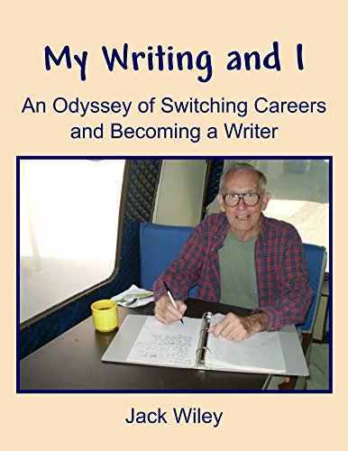 My Writing and I: An Odyssey of Switching Careers and Becoming a Writer (Jack Switching)