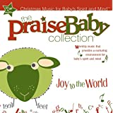 The Praise Baby Collection - Joy To The World