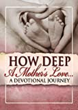 How Deep a Mother's Love, Freeman-Smith, 1605873543