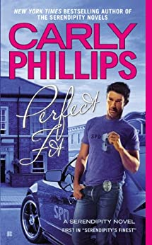 Carly Phillips Serendipity S Finest   Perfect Fit