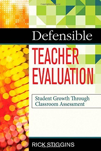 Defensible Teacher Evaluation: Student Growth Through Classroom Assessment by Richard (Rick) J. (John) Stiggins (2014-03-20)