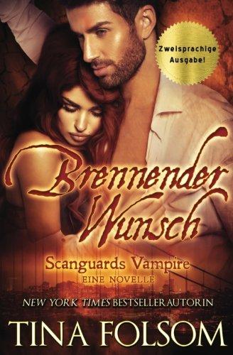 Brennender Wunsch (Eine Scanguards Vampir Novelle) (Scanguards Vampire)