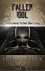 Fallen Idol: Digital Horror Fiction Short Story (Largely Deceased)