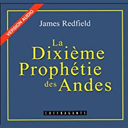 La Dixième Prophétie des Andes (La prophétie des Andes 2)