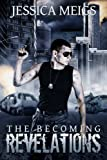 The Becoming: Revelations (The Becoming Book 3) (The Becoming Series)