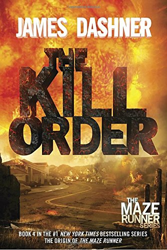 The Kill Order: Book Four; Origin (The Maze Runner Series)
