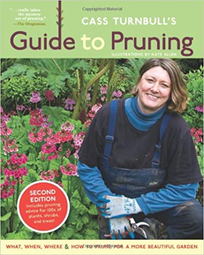 cass turnbull s guide to pruning 3rd edition turnbull cass