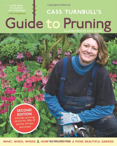 Pruning Japanese Maple Trees - Cass Turnbull's Guide to Pruning, 2nd Edition: What, When, Where & How to Prune for a More Beautiful Garden