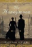The Honeymoon: A Novel of George Eliot