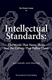 The Thinker's Guide to Intellectual Standards (Thinker's Guide Library) (English Edition)