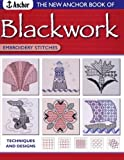 The New Anchor Book of Blackwork Embroidery Stitches: Techniques and Designs (Anchor Embroidery Series)