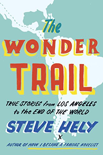 Amazon the wonder trail true stories from los angeles to the the wonder trail true stories from los angeles to the end of the world by fandeluxe Ebook collections