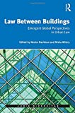 Law Between Buildings: Emergent Global Perspectives in Urban Law (Juris Diversitas)