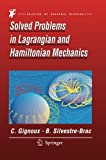 Solved Problems in Lagrangian and Hamiltonian Mechanics, Gignoux, Claude and Silvestre-Brac, Bernard, 9400791763