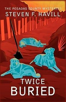 Twice Buried (Bill Gastner #3) (Posadas County Mysteries) by [Havill, Steven F]
